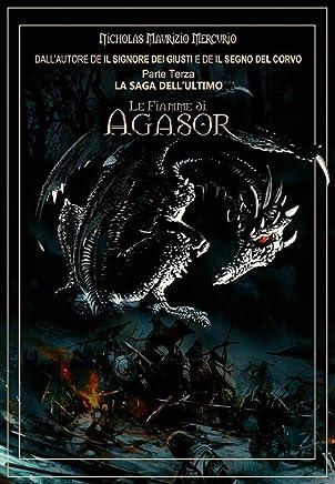 Le Fiamme di Agasor (La Saga dellUltimo Vol. 3)