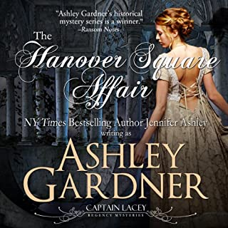 The Hanover Square Affair     Captain Lacey Regency Mysteries              By:                                                                                                                                 Ashley Gardner,                                                                                        Jennifer Ashley                               Narrated by:                                                                                                                                 James Gillies                      Length: 7 hrs and 36 mins     526 ratings     Overall 4.1