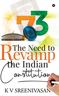 The Need to Revamp the Indian Constitution