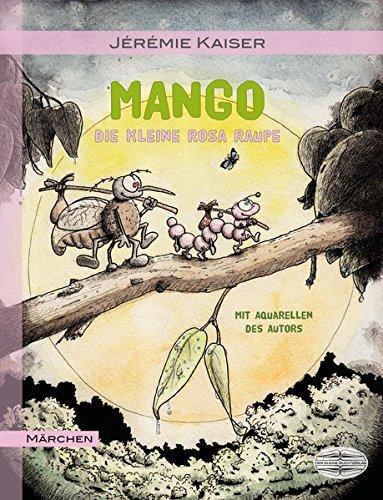 Mango: Die kleine rosa Raupe