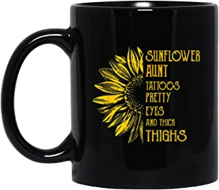 Aunt Tattoos Pretty Eyes And Thick Thighs Sunflower Mug Gift