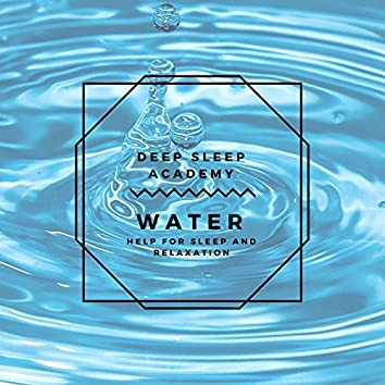 Water - Help For Sleep And Relaxation