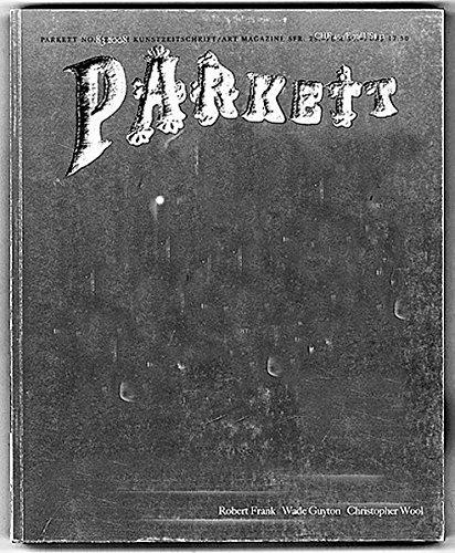 Parkett Nr. 83: Robert Frank/Wade Guyton/Christopher Wool (2008-10-01)