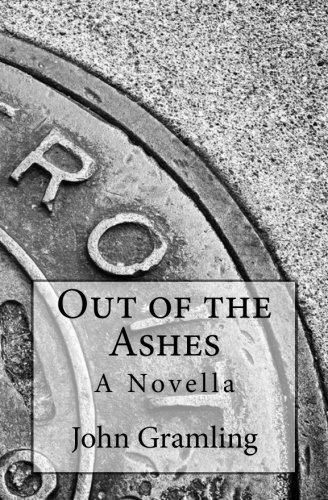 Book: Out of the Ashes - A Novella by John Gramling [paperback]