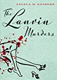 The Lanvin Murders (Vintage Clothing Mysteries Book 1)