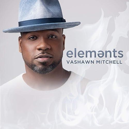 Vashawn Mitchell - Elements (2019)
