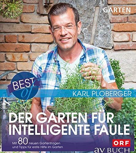 Best of der Garten für intelligente Faule: Mit 80 neuen Gartenfragen und Tipps für erste Hilfe im Garten (avBuch im Cadmos Verlag) (avBuch im Cadmos Verlag / im Cadmos Verlag)