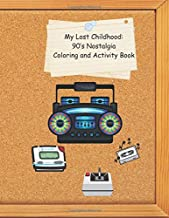 My Lost Childhood: 90's Nostalgia Coloring and Activity Book