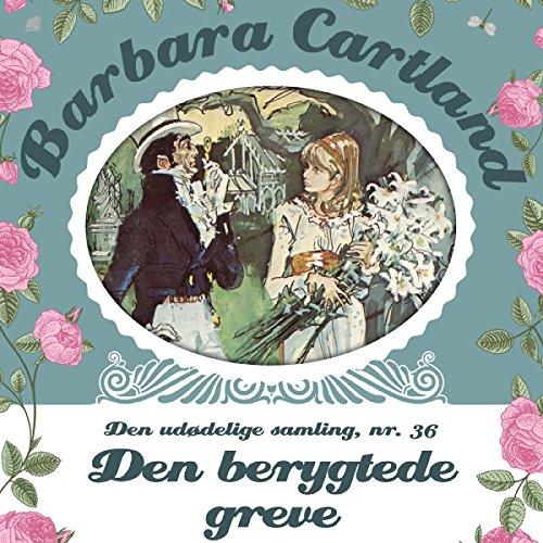Den berygtede greve (Barbara Cartland - Den udødelige samling 36) audiobook cover art