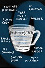 [Dis]Connected: Poems & Stories of Connection and Otherwise Volume 2 (2)
