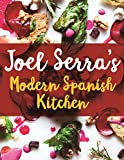 Joel Serra's Modern Spanish Kitchen (English Edition)
