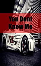 You Dont Know Me (Finnish Edition)