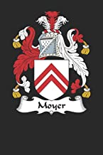 Moyer: Moyer Coat of Arms and Family Crest Notebook Journal (6 x 9 - 100 pages)