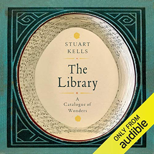 The Library     A Catalogue of Wonders              By:                                                                                                                                 Stuart Kells                               Narrated by:                                                                                                                                 James Buckingham                      Length: 7 hrs and 44 mins     Not rated yet     Overall 0.0