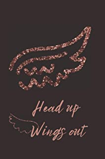 Head up , Wings out: Glitter wings design Notebook Journal for all ages and celebrations , 6×9 in , 120p