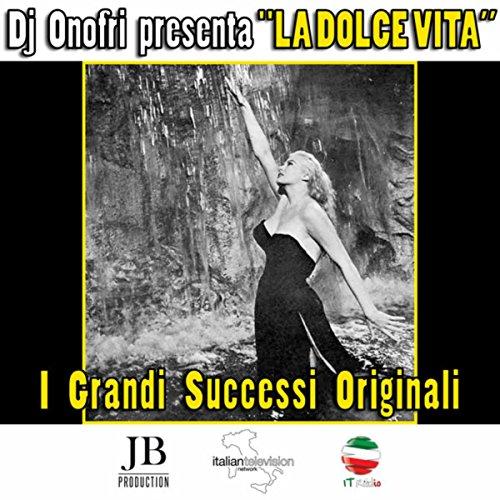 DJ Onofri presenta: La Dolce Vita I Grandi Successi Originali