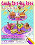 Candy Coloring Book Delicious Mosaic Color By Number Sweet Treats and Desserts For Adults and Kids of All Ages (Fun Adult Color by Number Coloring)