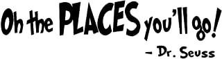 byyoursidedecal OH The Places You'll GO!-DR.Seuss Option 4 Vinyl Wall Decal,Art Quotes Inspirational Sayings (ohtheplaces6 high x 22.5