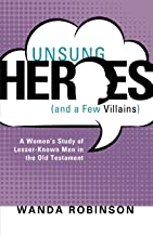 Unsung Heroes (and a Few Villains)