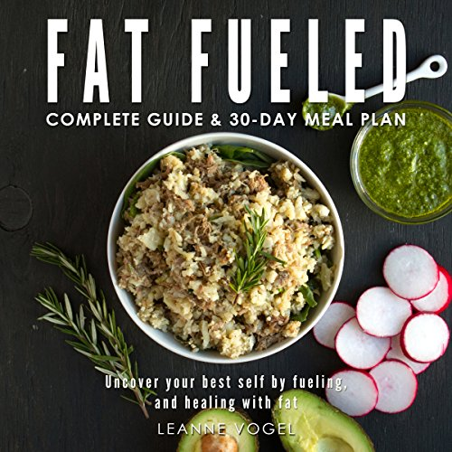 Fat Fueled: Complete Program & Meal Plan audiobook cover art