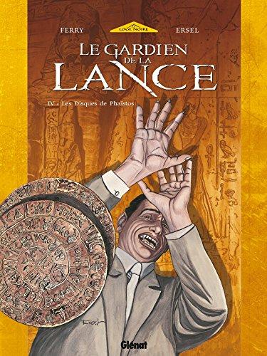 Le Gardien de la Lance - Tome 04 : Les disques de Phaistos