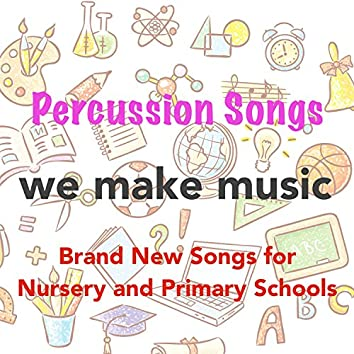 Percussion Songs: Brand New Songs for Nursery and Primary Schools