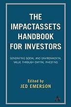 Impactassets Handbook for Investors: Generating Social and Environmental Value Through Capital Investing