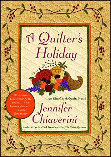 A Quilter's Holiday: An Elm Creek Quilts Novel (15) (The Elm Creek Quilts)