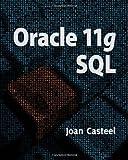 Oracle 11G: SQL by Joan Casteel (Jun 25 2009)
