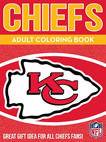 Chiefs Adult Coloring Book: A Colorful Way to Cheer on Your Team! (Sports Team Adult Coloring Books)