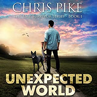 Unexpected World     The EMP Survivor Series, Book 1              By:                                                                                                                                 Chris Pike                               Narrated by:                                                                                                                                 Kevin Pierce                      Length: 5 hrs and 35 mins     15 ratings     Overall 4.2