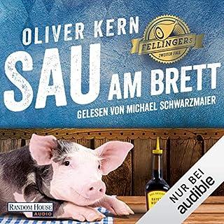 Sau am Brett     Fellinger 2              Autor:                                                                                                                                 Oliver Kern                               Sprecher:                                                                                                                                 Michael Schwarzmaier                      Spieldauer: 8 Std. und 5 Min.     102 Bewertungen     Gesamt 4,5