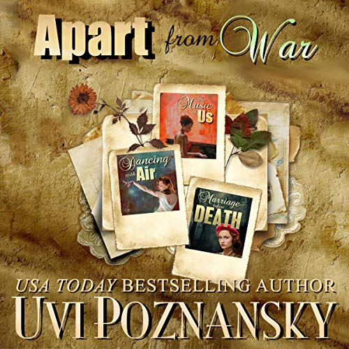 Apart from War     Still Life with Memories Bundle, Book 2              By:                                                                                                                                 Uvi Poznansky                               Narrated by:                                                                                                                                 Don Warrick                      Length: 15 hrs and 35 mins     1 rating     Overall 5.0