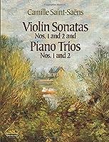 Saint-Sa?ns: Violin Sonatas Nos. 1 and 2 and Piano Trios Nos.1 and 2 (Chamber Music Scores)