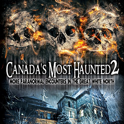 Canada's Most Haunted 2 audiobook cover art