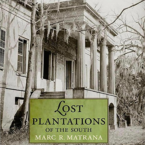 Lost Plantations of the South Audiobook By Marc R. Matrana cover art