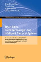 Smart Cities, Green Technologies and Intelligent Transport Systems: 7th International Conference, SMARTGREENS, and 4th International Conference, VEHITS ... Computer and Information Science Book 992)