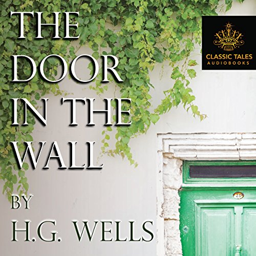 The Door in the Wall [Classic Tales Edition] audiobook cover art