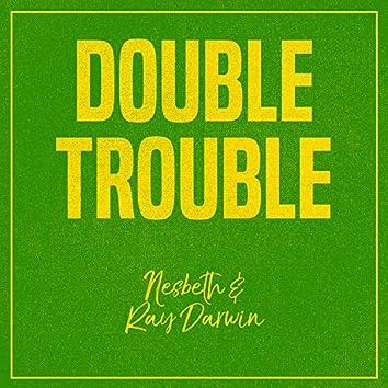 Double Trouble: Nesbeth and Ray Darwin