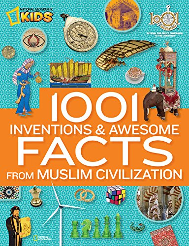1001 Inventions and Awesome Facts from Muslim Civilization by National Geographic [National Geographic Children's Books, 2012] Hardcover [Hardcover]