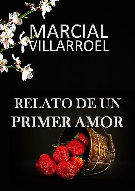 RELATO DE UN PRIMER AMOR (Spanish Edition)