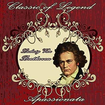 Ludwig Van Beethoven: Classic of Legend. Apassionata