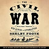 The Civil War: A Narrative, Vol. 3 : Red River to Appomattox