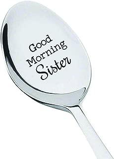 Good morning sister spoon-sister gift-sister in law gift-sister birthday gift-sister in law-sister wedding gift-sister gift ideas sister birthday Christmas gifts