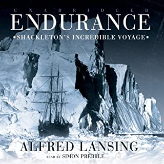 Endurance     Shackleton's Incredible Voyage              By:                                                                                                                                 Alfred Lansing                               Narrated by:                                                                                                                                 Simon Prebble                      Length: 10 hrs and 20 mins     306 ratings     Overall 4.9
