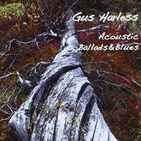 Gus Harless Acoustic Ballads & Blues