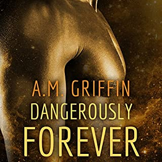 Dangerously Forever                   By:                                                                                                                                 A. M. Griffin                               Narrated by:                                                                                                                                 Simone Lewis                      Length: 9 hrs and 6 mins     42 ratings     Overall 4.2