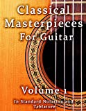 Classical Masterpieces for Guitar Volume 1 (Classical Guitar Sheet Music)