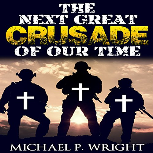 The Next Great Crusade of Our Time audiobook cover art