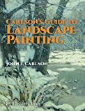 Guide to Landscape Painting (Dover Art Instruction) by Carlson, J.F. [01 June 1973]